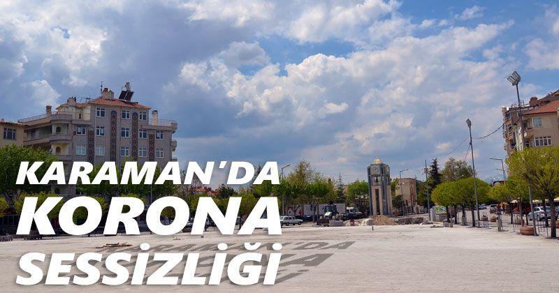 Karaman'da korona sessizliği