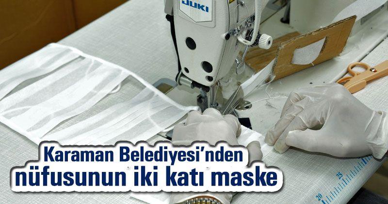 Karaman Belediyesi'nden nüfusunun iki katı maske