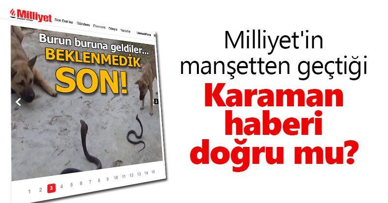 Milliyet'in manşetten geçtiği Karaman haberi doğru mu?