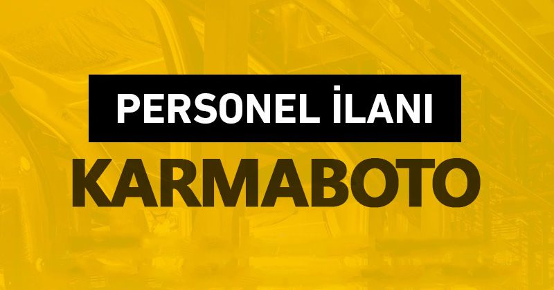 KARMABOTO'ya Personel Aranıyor