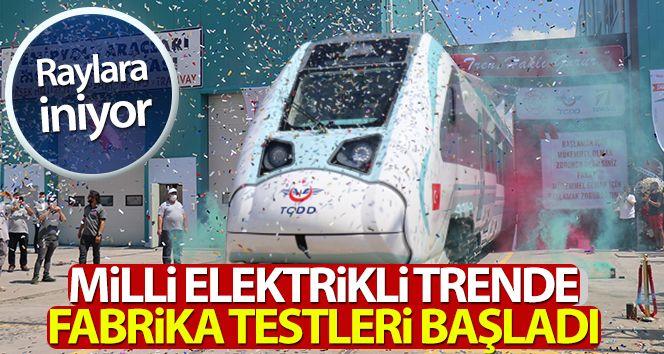 Fabrika testleri başlatılan yerli ve milli trenin ilk sürüşü Cumhurbaşkanı tarafından yapılacak