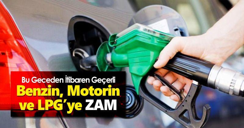 Benzin, motorin ve LPG'ye bu gece zam geliyor