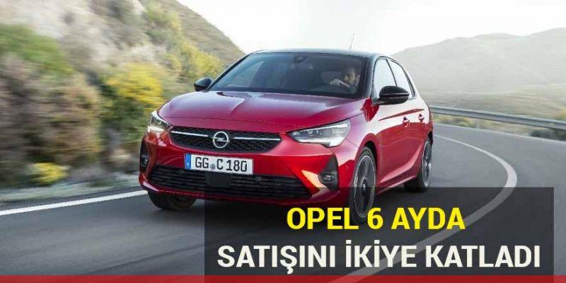 Opel ilk 6 ayda satışını ikiye katladı