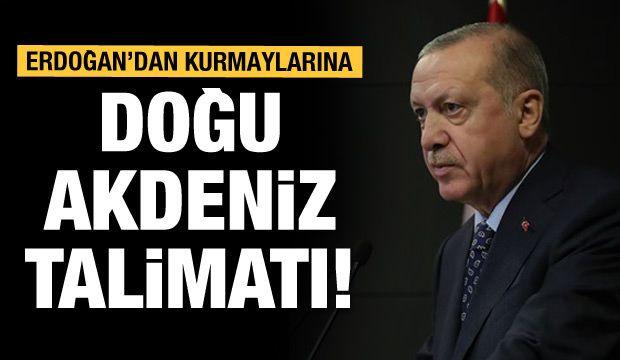 Erdoğan'dan Doğu Akdeniz talimatı