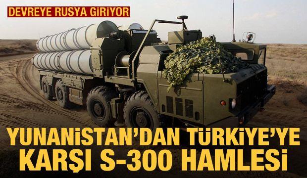 Yunanistan'dan Türkiye'ye karşı S-300 hamlesi!