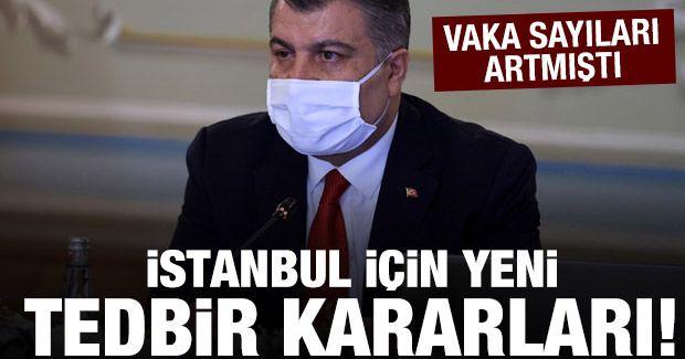 Bakan Koca İstanbul için yeni kararları açıkladı!