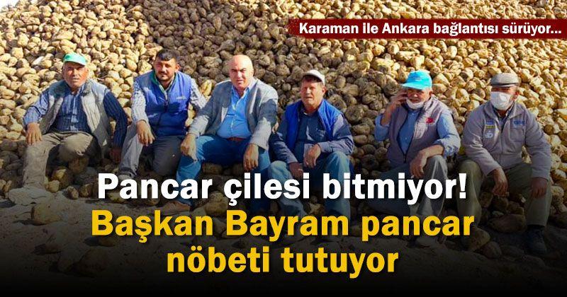 Pancar çilesi bitmiyor! Başkan Bayram çiftçiyle nöbet tutuyor