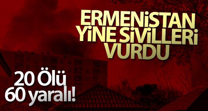 Ermenistan ordusunun saldırısında ölenlerin sayısı 20'ye yükseldi