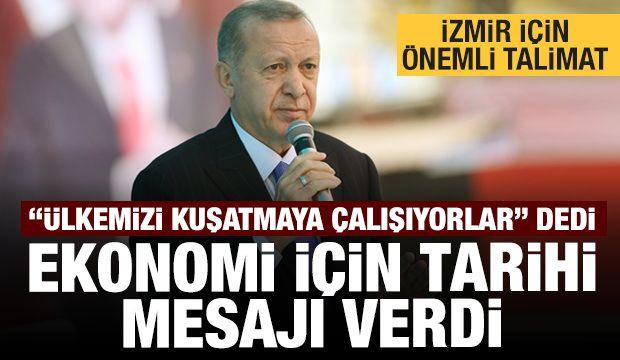 Erdoğan: Ülkemizi ekonomik alanda kuşatmaya çalışıyorlar