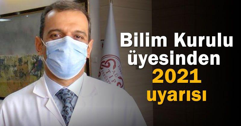 Bilim Kurulu üyesinden 2021 uyarısı