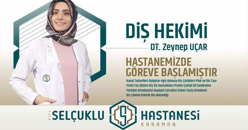 Dentist Zeynep Uçar started to work at Selçuklu Hospital