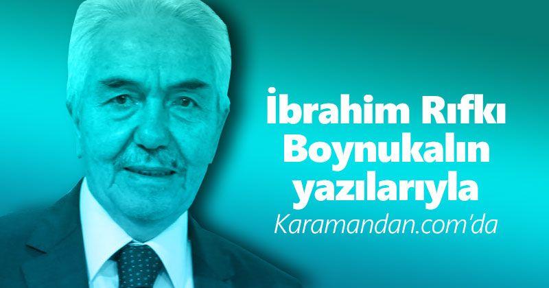 İbrahim Rıfkı Boynukalın artık Karamandan.com'da