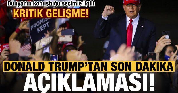 Dünyanın konuştuğu seçimle ilgili Donald Trump'tan açıklama!