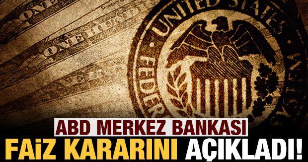 ABD Merkez Bankası'ndan faiz kararı!