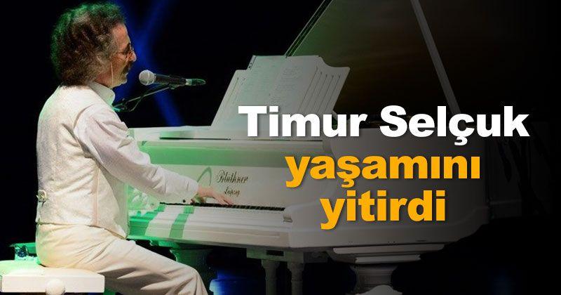 Timur Selçuk passed away