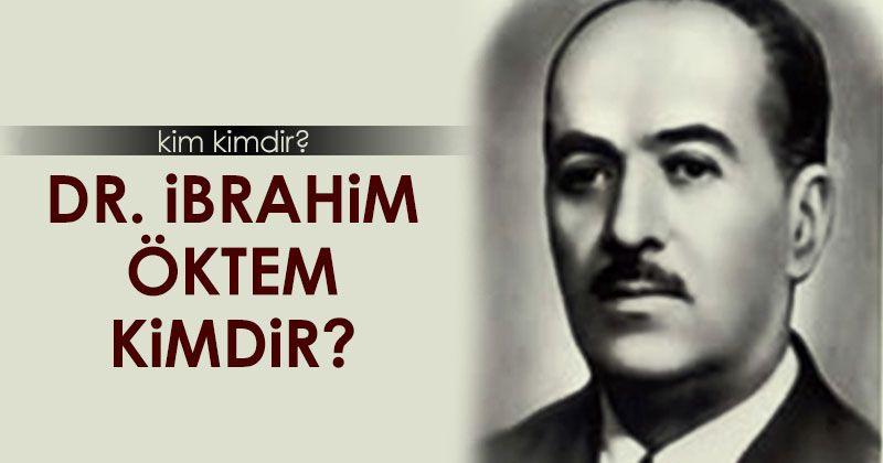 Dr. İbrahim Öktem Kimdir?