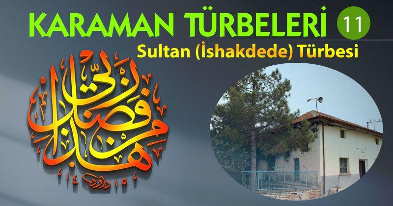 Sultan (İshakdede) Türbesi