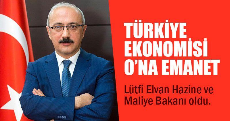 Hazine ve Maliye Bakanı Lütfi Elvan oldu