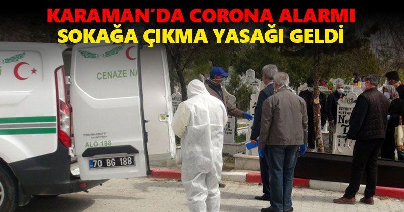 KARAMAN'DA CORONA ALARMI SOKAĞA ÇIKMA YASAĞI GELDİ