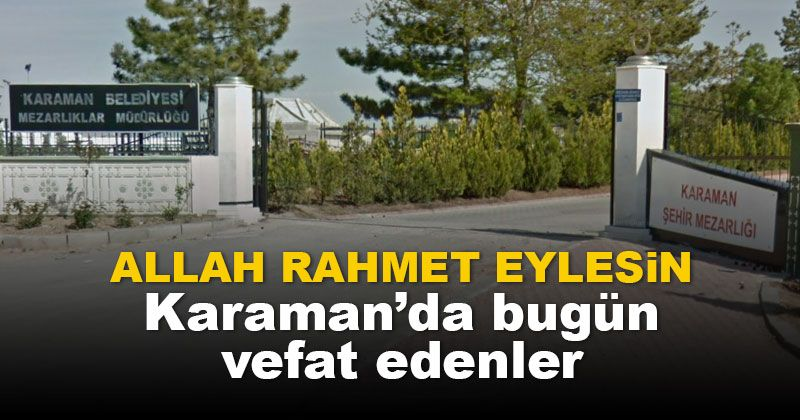 Those who died on November 12 in Karaman
