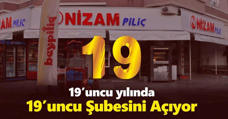 Nizam Tavukçuluk, in its 19th year, opens its 19th branch