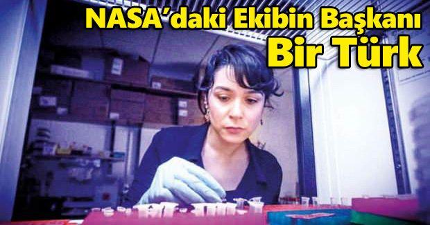 NASA'daki ekibin başkanı bir Türk oldu!