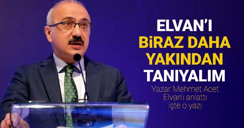 Lütfi Elvan'ı biraz daha yakından tanıyalım