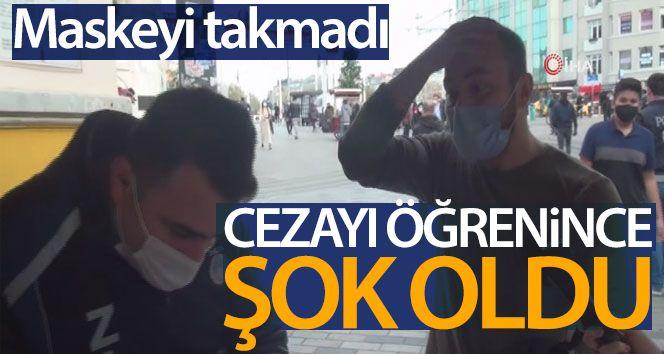 Maske takmayan vatandaş yiyeceği cezayı öğrenince şoke oldu