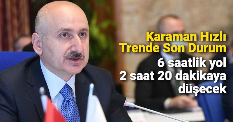 Minister Karaismailoğlu Announces the Latest Status of Karaman High Speed Line