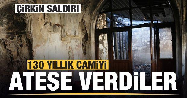 130 yıllık camiyi ateşe verdiler