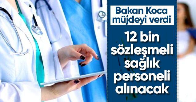 Bakan Koca, müjdeyi verdi: 12 bin sözleşmeli sağlık personeli alınacak