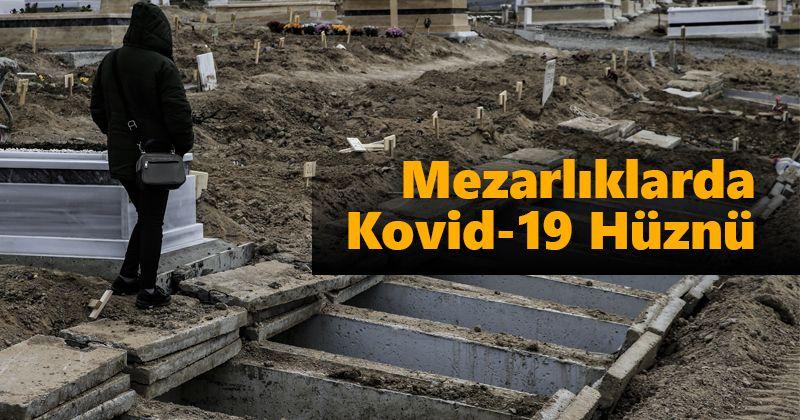 Mezarlıklarda Kovid-19 Hüznü