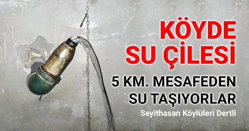 Seyithasan Village Wants Water