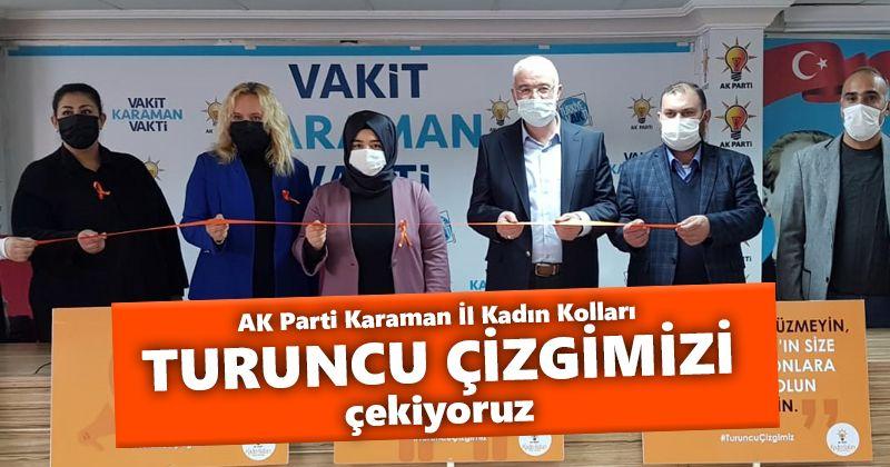 AK Parti Karaman İl Kadın Kolları; Turuncu Çizgimizi Çekiyoruz