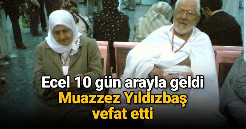 Muazzez Yıldızbaş passed away
