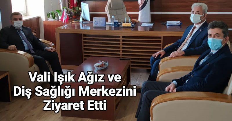 Governor Işık Visited Oral and Dental Health Center