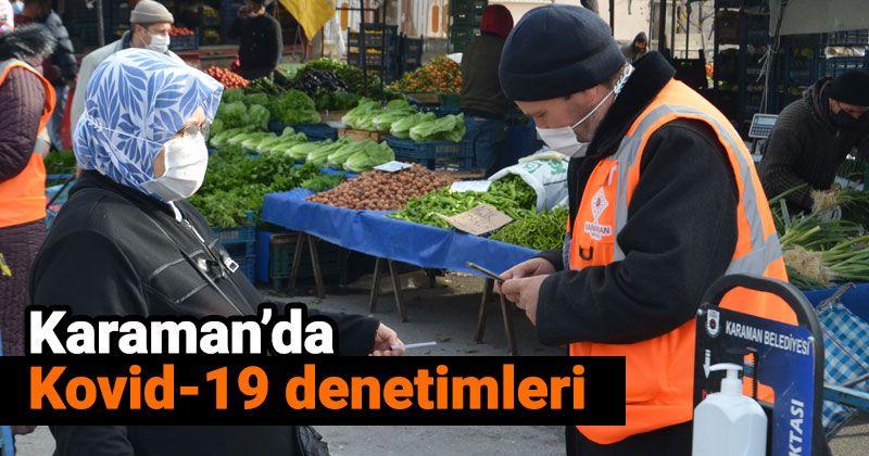 Karaman'da semt pazarlarında Kovid-19 denetimleri