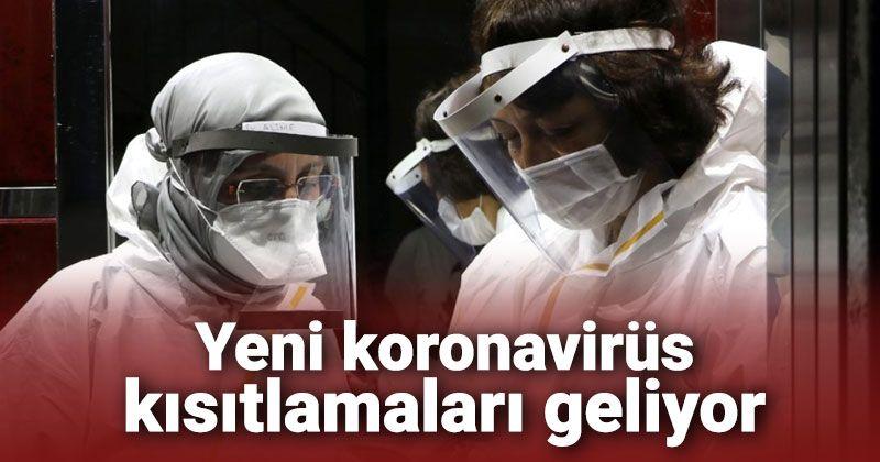 Yeni koronavirüs kısıtlamaları geliyor