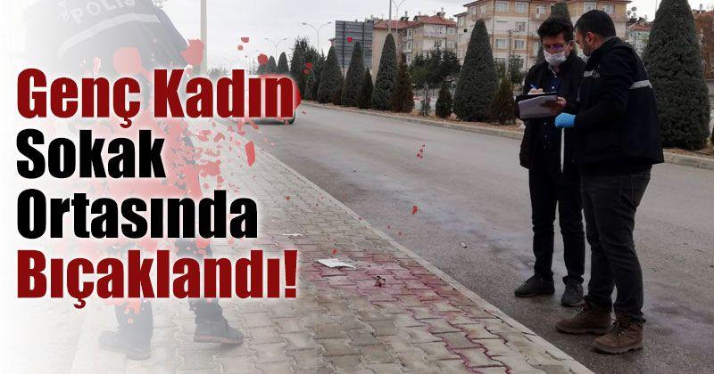 Genç Kadın Sokak Ortasında Bıçaklandı