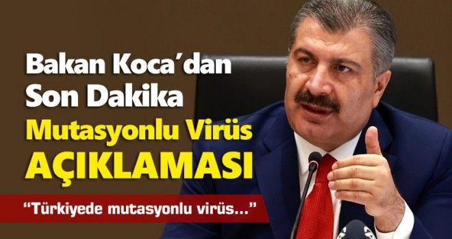 Bakan Koca'dan son dakika mutasyon virüsü açıklaması