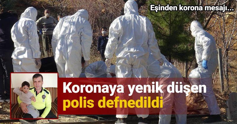Korona virüse yenik düşen polis toprağa verildi
