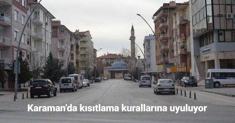 Karaman'da kısıtlama kurullarına uyuluyor