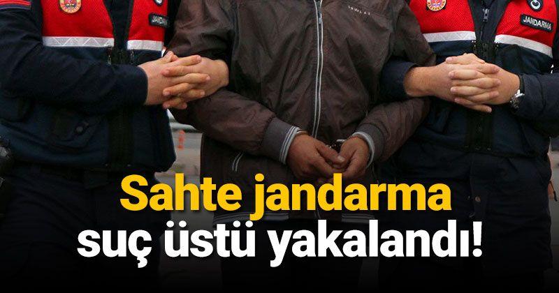 Sahte jandarmaya Karaman jandarmasından suç üstü!