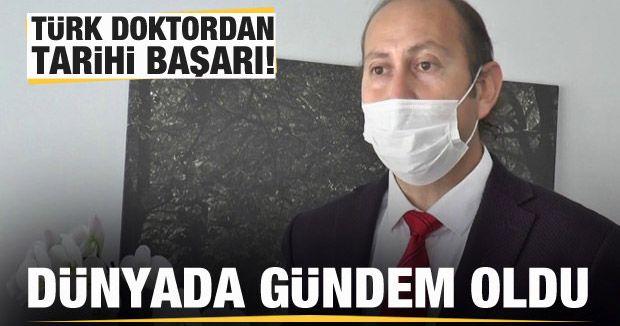 Türk doktordan tarihi başarı! Dünyada gündem oldu