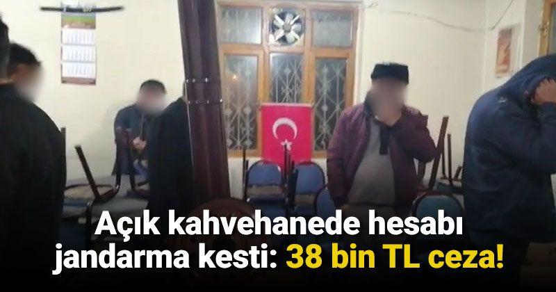Kahvehanede yasağa uymayanlara 38 bin lira ceza!