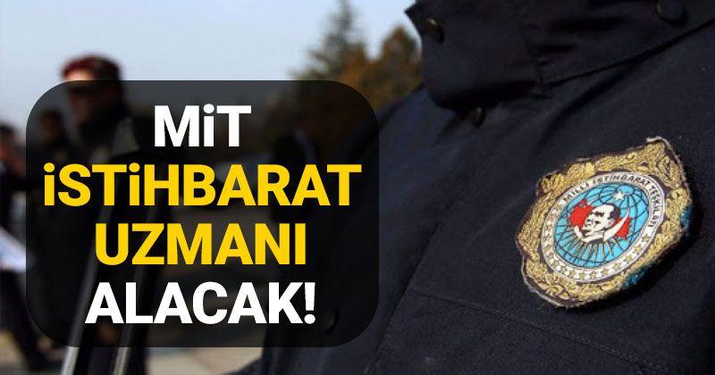 MİT, İstihbarat Uzmanı Alacak!