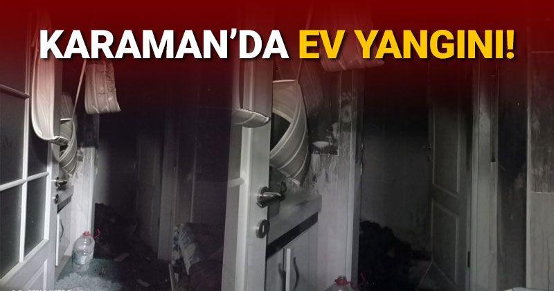 Karaman'da ev yangını!