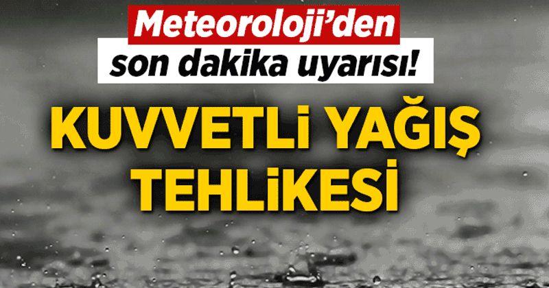 Meteoroloji uyardı: Çok kuvvetli geliyor!