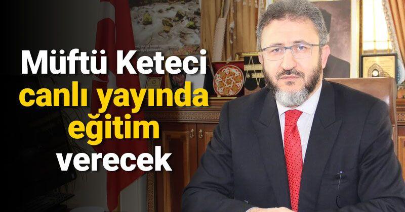 Mufti Ketenci will train live