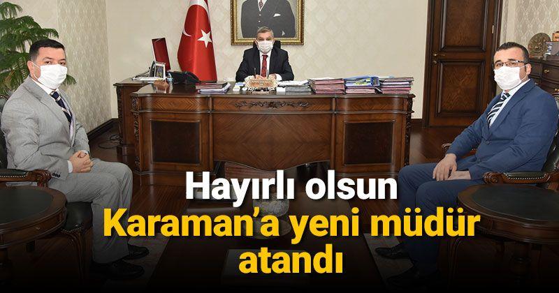 Karaman'a yeni müdür atandı